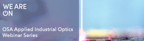 "Towards entry ""OSA Applied Industrial Optics Webinar Series"""